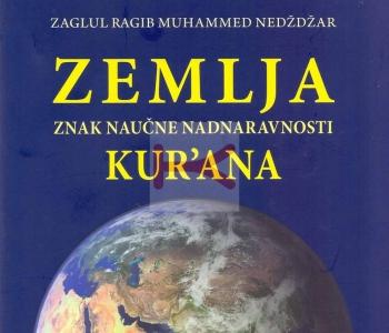 Zemlja, znak naučne nadnaravnosti Kur'ana (Zaglul Ragib Muhammed Nedždžar)