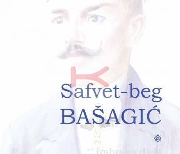 Safvet-beg Bašagić – Izabrana djela