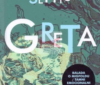 Greta – balada o Migfoldu / tamni, emocionalni transrealizam